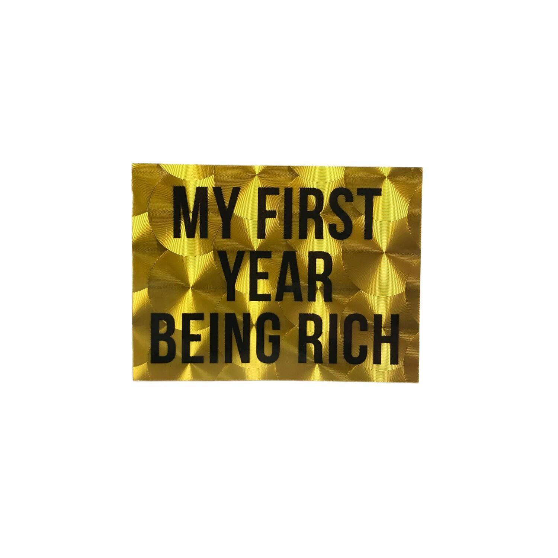 First Year Being Rich Sticker