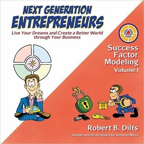 Next Generation Entrepreneurs: Live Your Dreams and Create a Better World Through Your Business