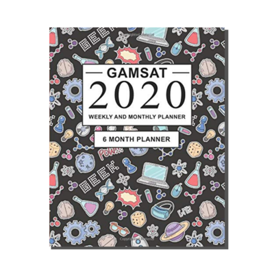 GAMSAT 2020 Weekly and Monthly Planner - 6 Month Planner