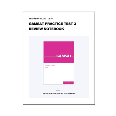 GAMSAT Practice Test 3 Review Notebook