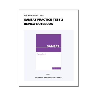 GAMSAT Practice Test 2 Review Notebook