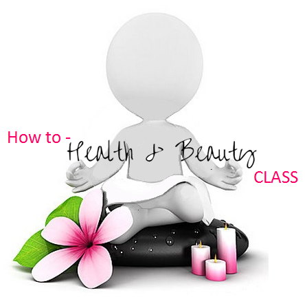 How to Health & Beauty Class  Startdatum - 5 sept. 11.00uur - VOLGEBOEKT