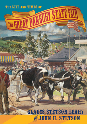 The Life and Times of the Great Danbury State Fair (paperback)