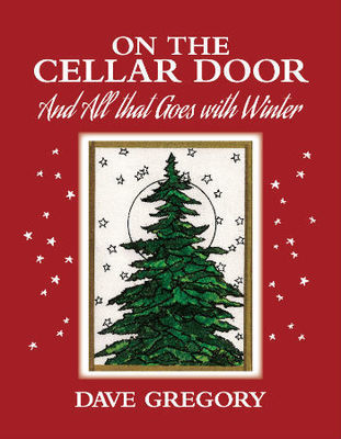 On the Cellar Door: And All that Goes with Winter (paperback)