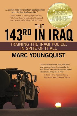The 143rd in Iraq: Training the Iraqi Police, In Spite of It All (paperback)