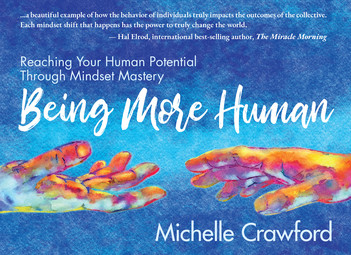 Being More Human: Reaching Your Human Potential Through Mindset Mastery (paperback)