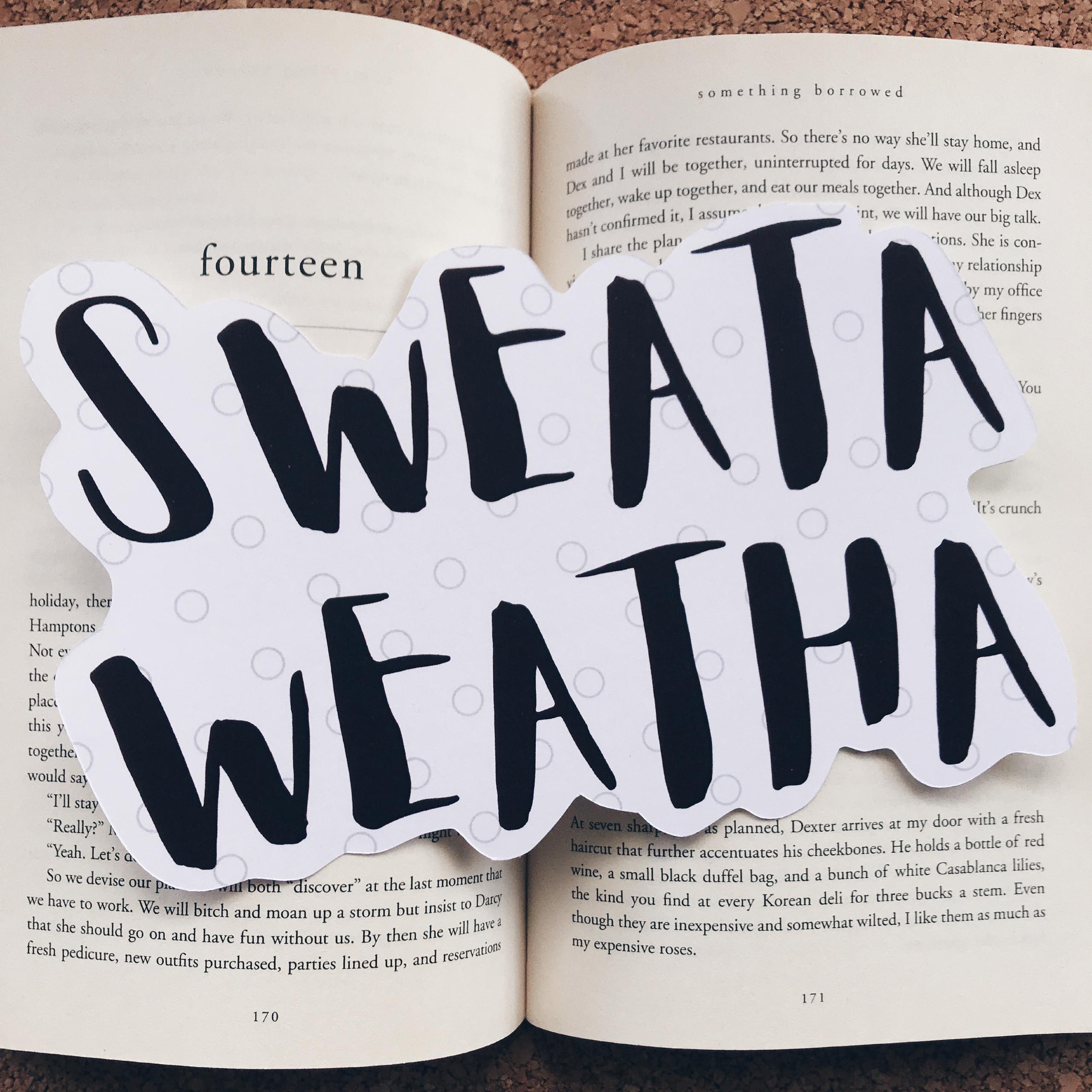 Sweata Weatha