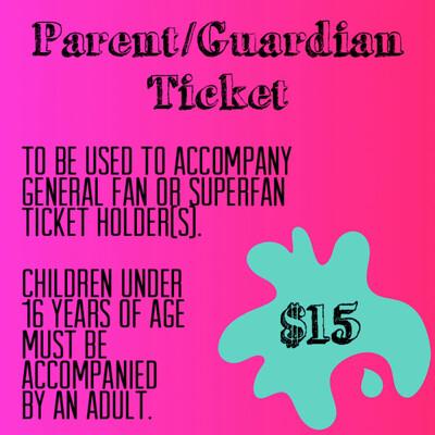 Parent/Guardian Ticket