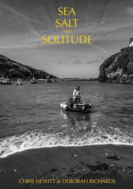 Sea, Salt and Solitude - By Chris Hewitt and Deborah Richards