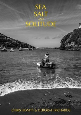 Sea, Salt and Solitude - By Chris Hewitt and Deborah Richards
