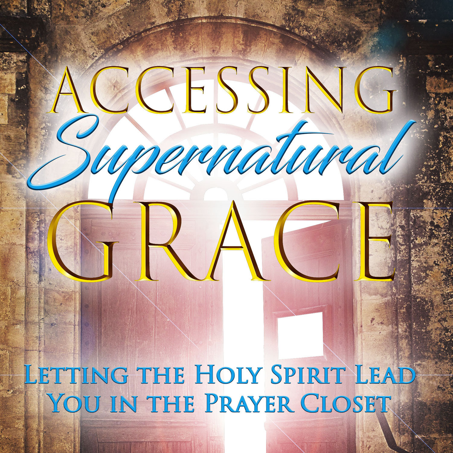 Accessing Supernatural Grace (ePub/PDF download)