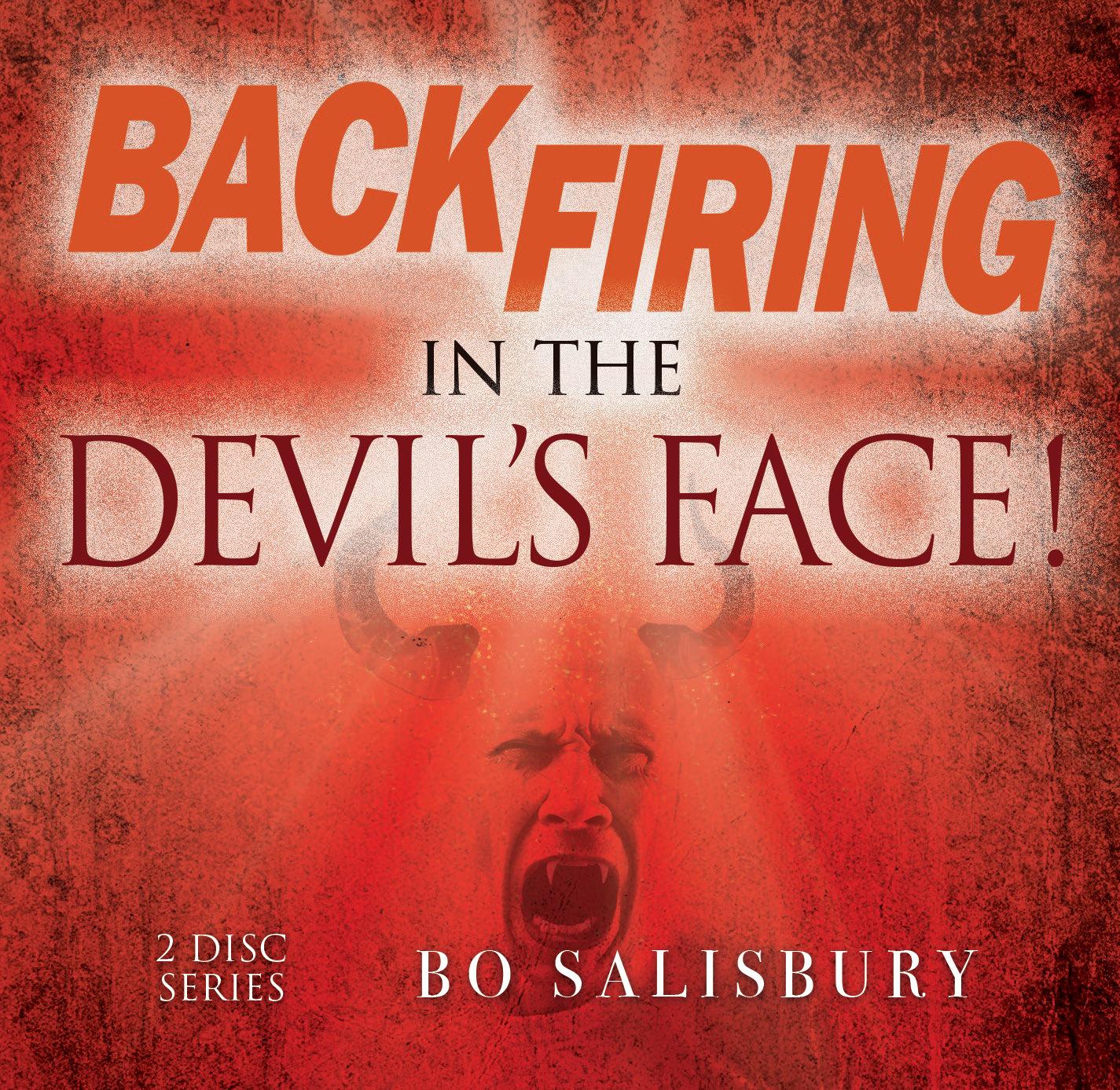 Backfiring in the Devil's Face!
