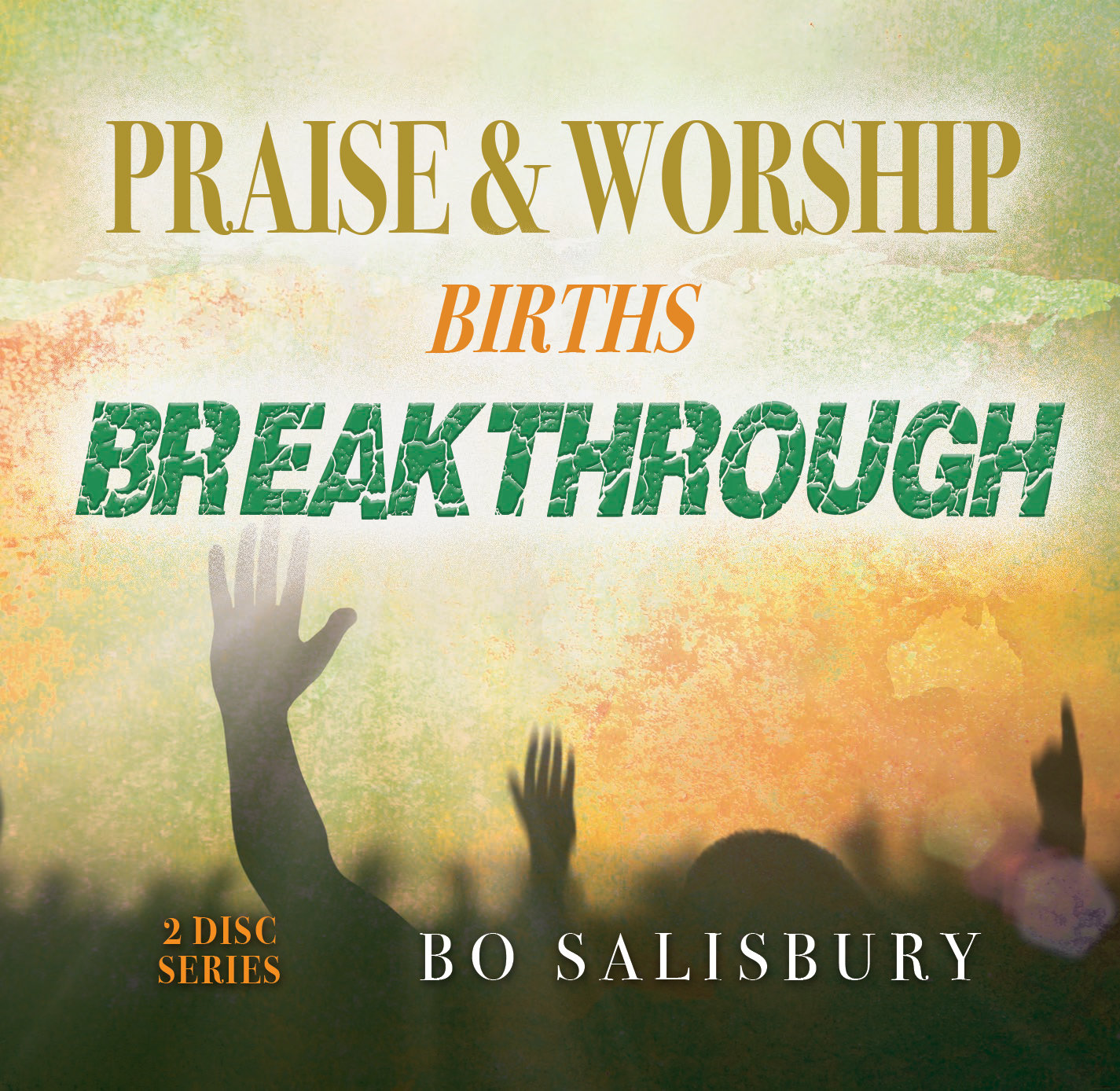 Praise & Worship Births Breakthrough