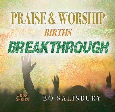 Praise & Worship Births Breakthrough