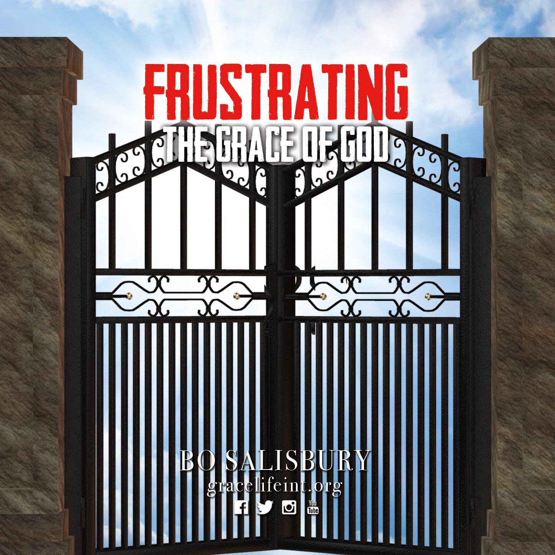 Frustrating the Grace of God