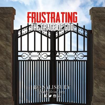 Frustrating the Grace of God (MP3 download)