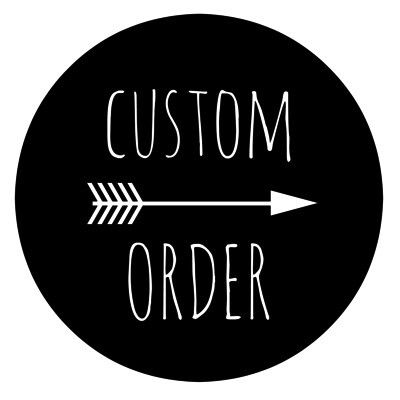 CUSTOM ORDER FOR: DILLON