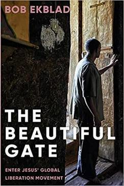 The Beautiful Gate: Enter Jesus' Global Liberation Movement