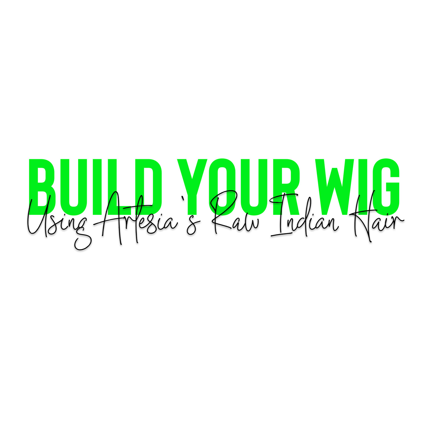 Build Your GLUELESS Wig- Using Artesia's Raw Indian Hair