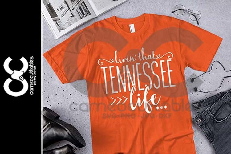 Livin' That Tennessee Life SVG,JPG,PNG,DXF