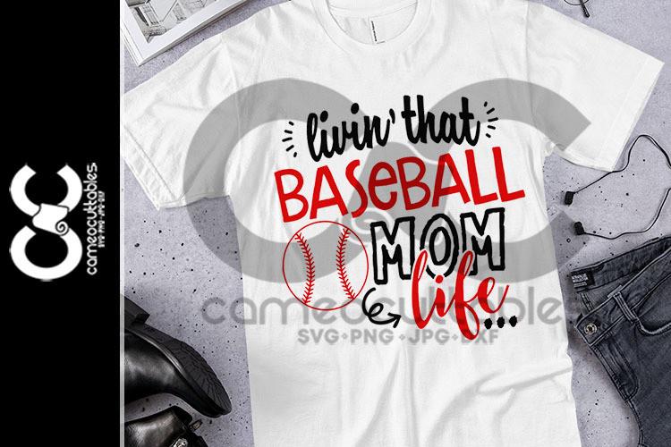 Livin' That Baseball Mom Life SVG,JPG,PNG,DXF