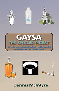 Gaysa, the Spoilt Priest by Dennis McIntyre