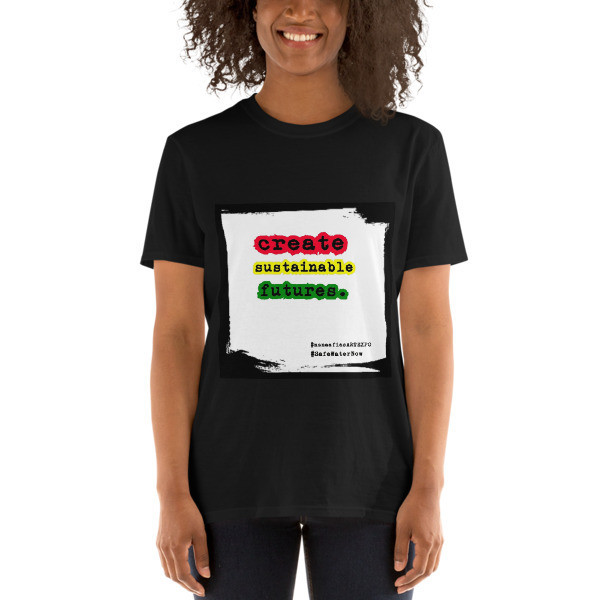 create. sustainable. futures. Support Products That Do Good~Short-Sleeve Unisex T-Shirt