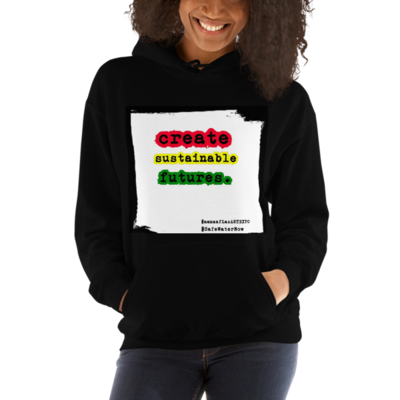 create. sustainable. futures.  Unisex Hooded Sweatshirt