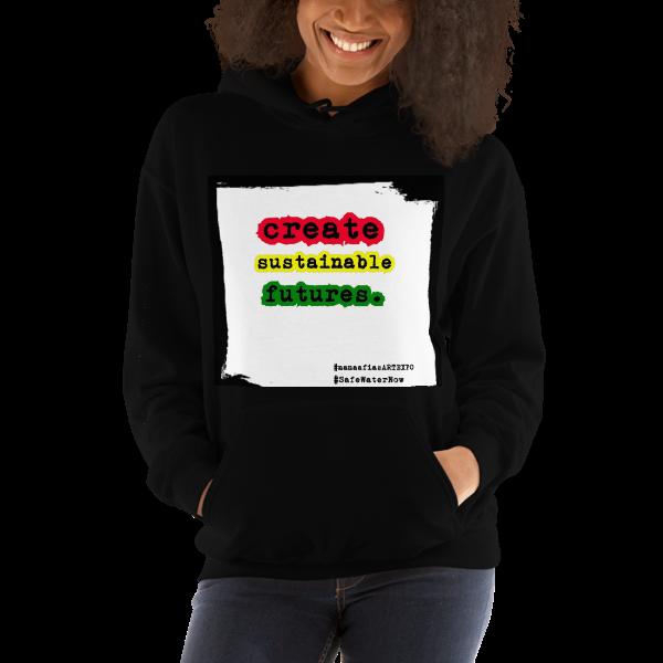 create. sustainable. futures. #ProductsThatDoGood~ Unisex Hooded Sweatshirt
