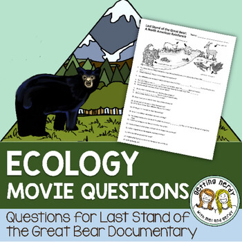 Ecosystem Movie Questions - Last Stand of the Great Bear Rainforest