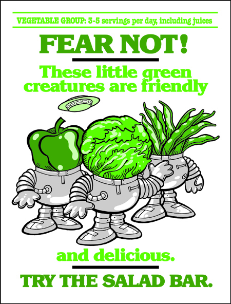 FEAR NOT These Little Green Creatures Are Friendly And Delicious Try The Salad Bar Poster Size 19 By 25