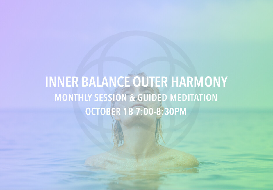Inner Balance Outer Harmony Monthly Session