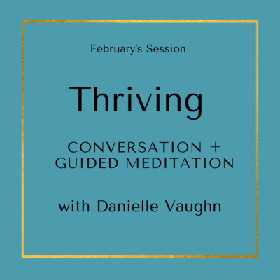 February's Monthly Session: Thriving