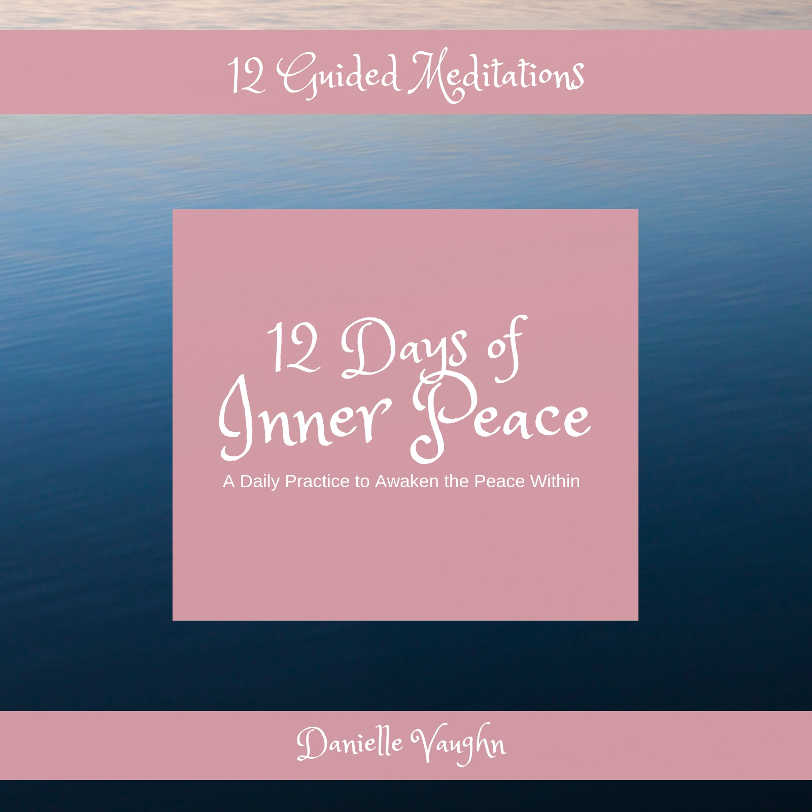 PRE-ORDER 12 Days of Inner Peace Guided Meditations 00007
