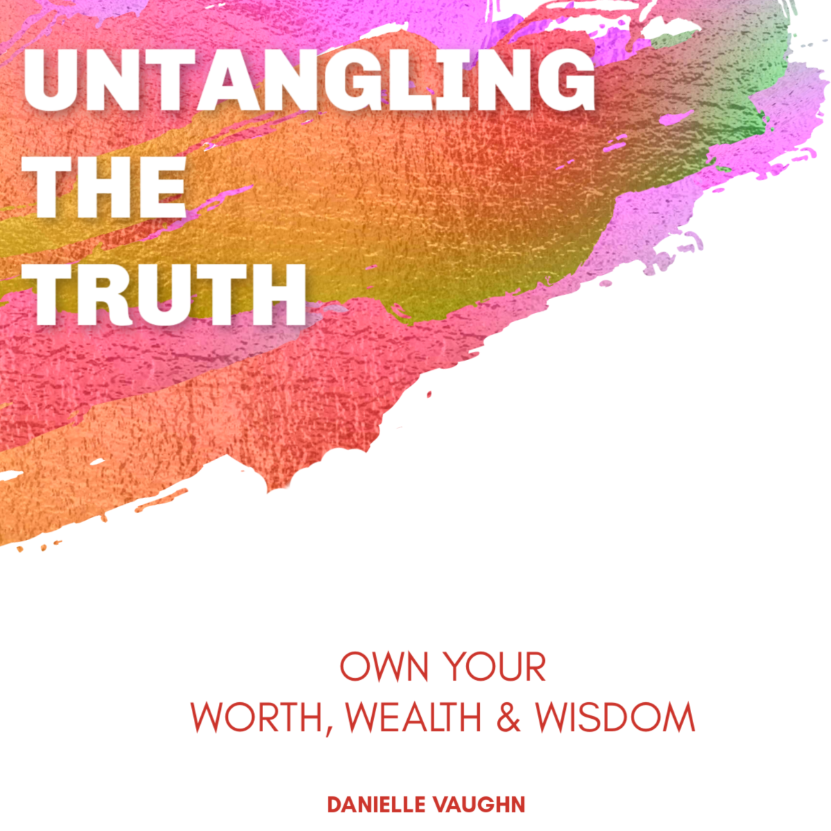BOOK PRE-ORDER Untangling the Truth: The Lessons Your Life is Trying to Teach You 00006