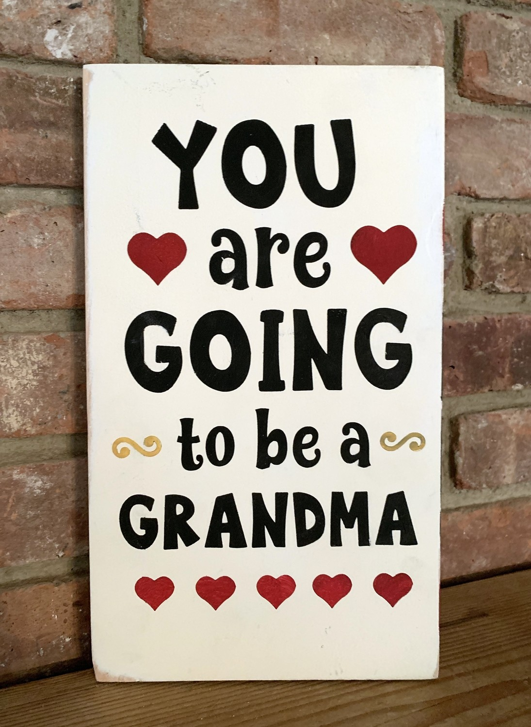 Your Going To Be A Grandma Or Grandpa Painted Wood Sign