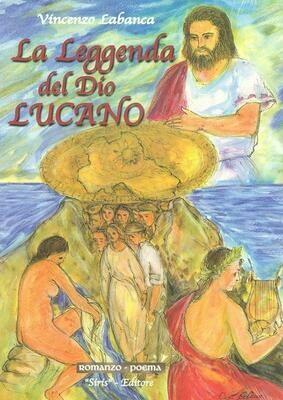 La leggenda del Dio Lucano - Vincenzo Labanca