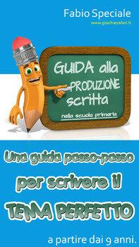 GUIDA ALLA PRODUZIONE SCRITTA NELLA SCUOLA PRIMARIA (ED. CARTACEA)