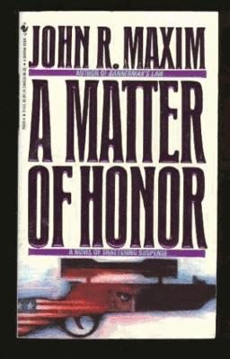 A Matter of Honor by John R. Maxim (1-Aug-1993) Mass Market Paperback