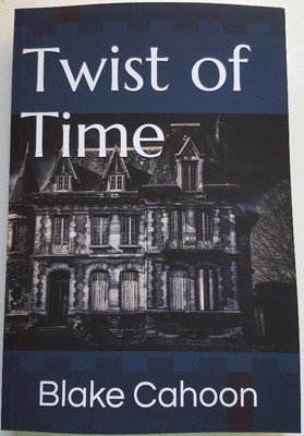 Twist of Time by Blake Cahoon