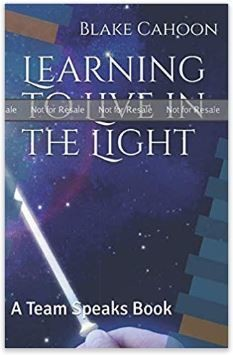 Learning to Live in the Light by Blake Cahoon