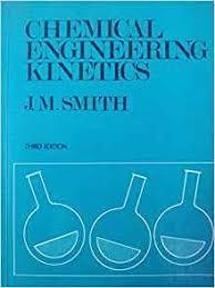SEM_4- KINKAT : Chemical Engineering Kinetics J.M. Smith
