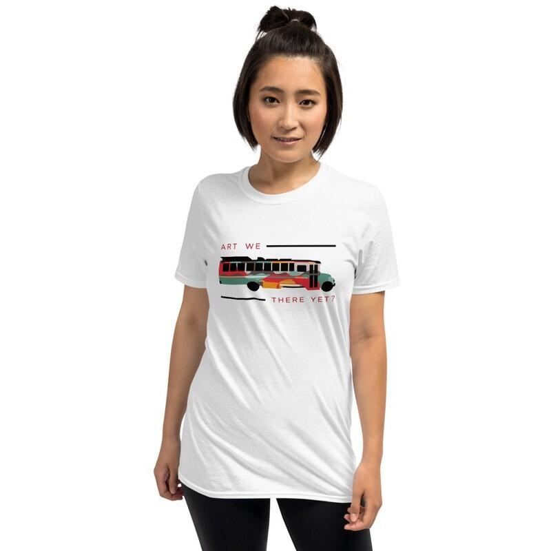 Art We There Yet | Unisex T-Shirt