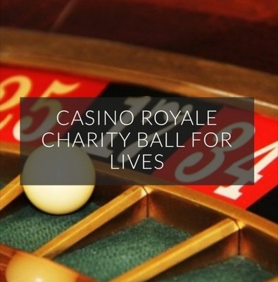 Casino Royale Charity Ball for LIVES