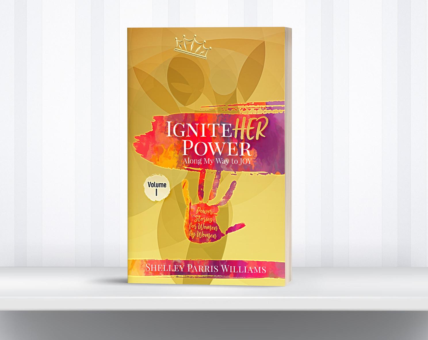 IgniteHER Power: Along My Way to JOY - Volume I.