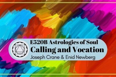 E520B Astrologies of Soul: Calling and Vocation (Aug 12)