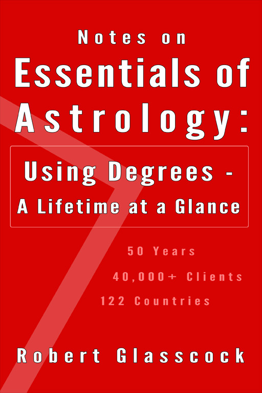 Robert Glasscock - Notes on the Essentials of Astrology - Using Degrees