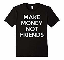 Make Money Not Friends 00000