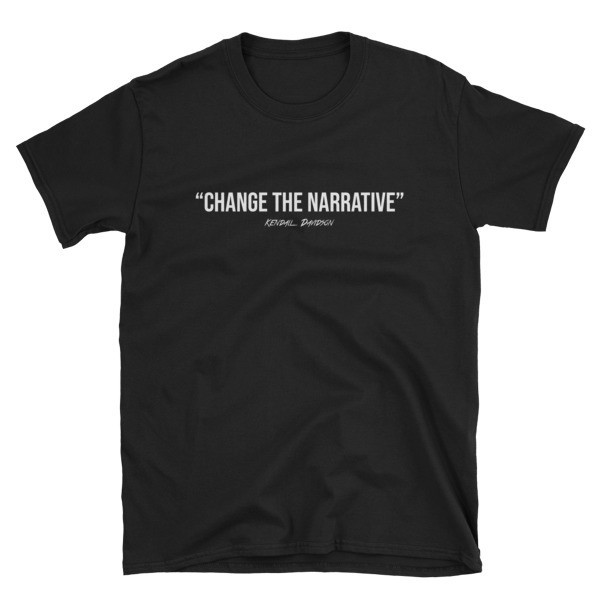 """""""Change The Narrative"""" Unisex T-Shirt (Limited Edition)"""