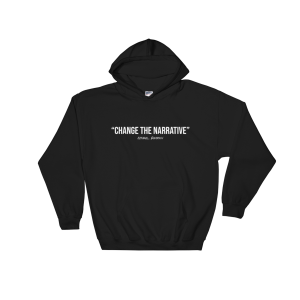 "Change The Narrative"" Unisex Hoodie (Limited Edition)"
